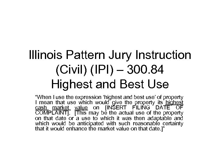 "Illinois Pattern Jury Instruction (Civil) (IPI) – 300. 84 Highest and Best Use ""When"