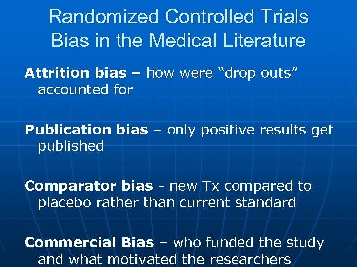 "Randomized Controlled Trials Bias in the Medical Literature Attrition bias – how were ""drop"