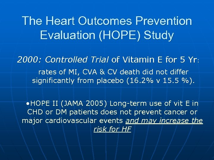 The Heart Outcomes Prevention Evaluation (HOPE) Study 2000: Controlled Trial of Vitamin E for