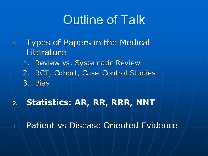 Outline of Talk 1. Types of Papers in the Medical Literature 1. 2. 3.