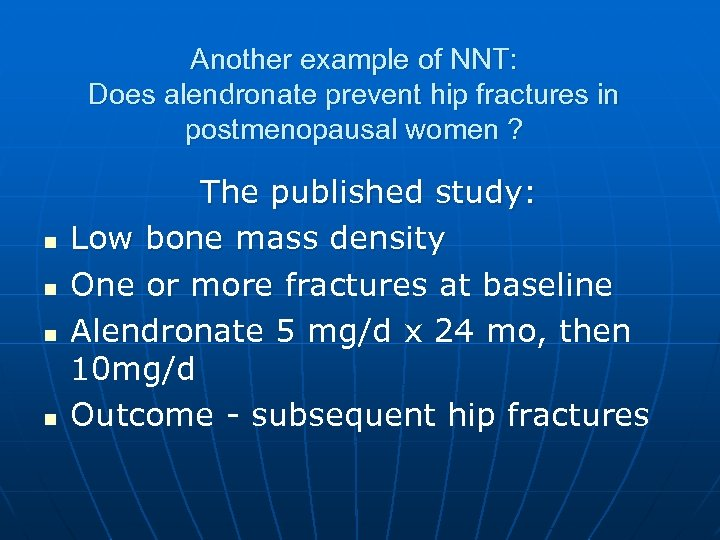 Another example of NNT: Does alendronate prevent hip fractures in postmenopausal women ? n