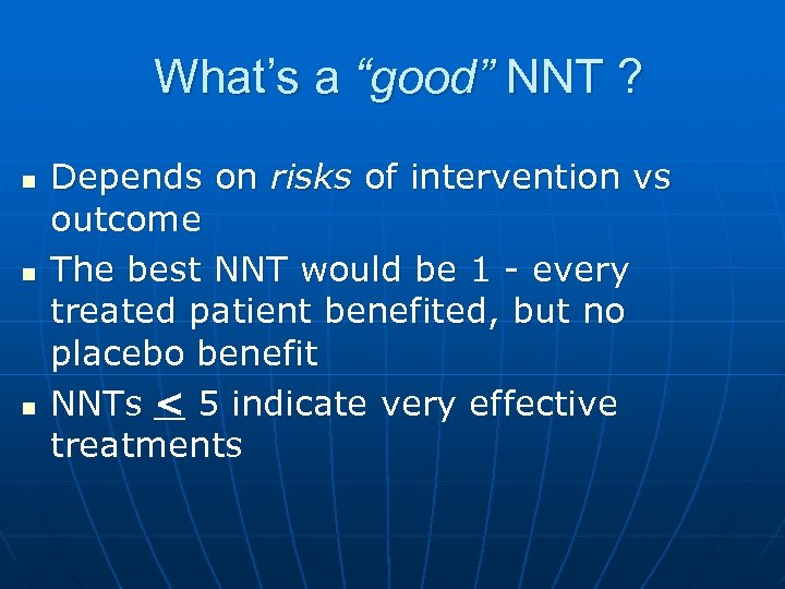 """What's a """"good"""" NNT ? n n n Depends on risks of intervention vs"""