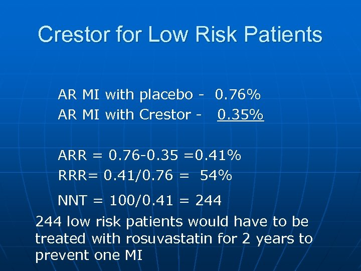 Crestor for Low Risk Patients AR MI with placebo - 0. 76% AR MI