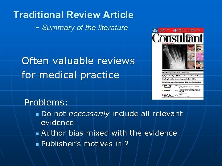 Traditional Review Article - Summary of the literature Often valuable reviews for medical practice