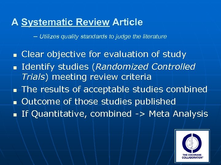A Systematic Review Article – Utilizes quality standards to judge the literature n n