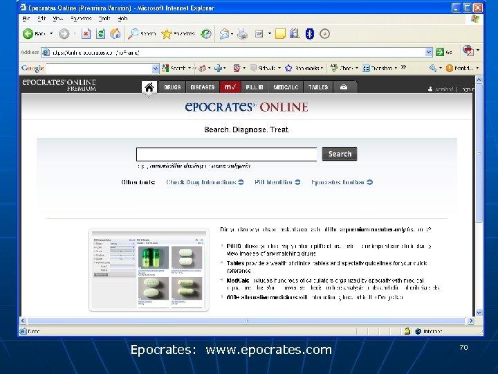 Epocrates: www. epocrates. com 70