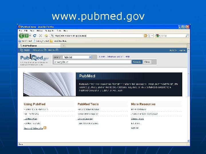 www. pubmed. gov