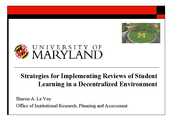 Strategies for Implementing Reviews of Student Learning in a Decentralized Environment Sharon A. La