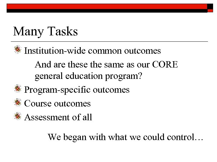 Many Tasks Institution-wide common outcomes And are these the same as our CORE general