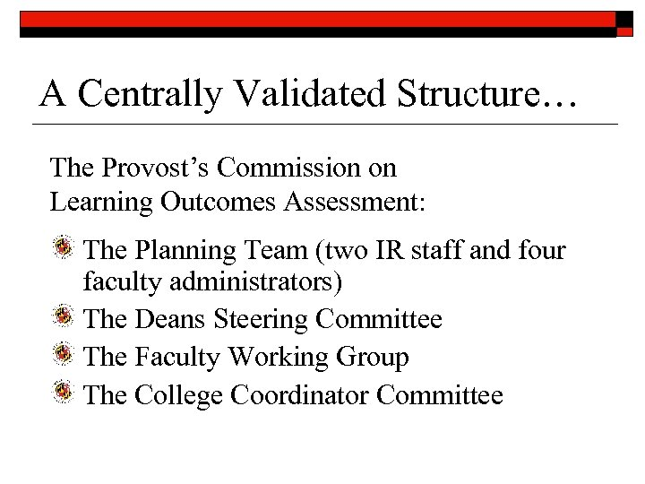 A Centrally Validated Structure… The Provost's Commission on Learning Outcomes Assessment: The Planning Team