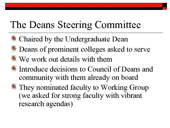 The Deans Steering Committee Chaired by the Undergraduate Deans of prominent colleges asked to