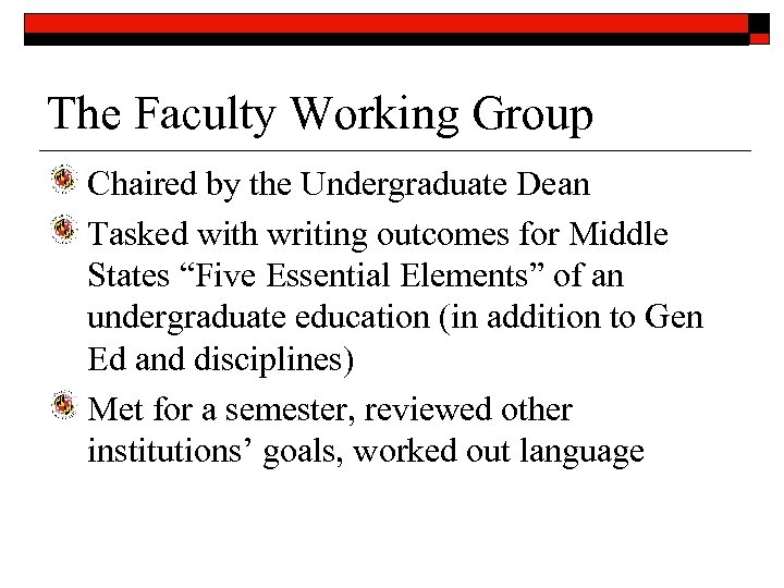 The Faculty Working Group Chaired by the Undergraduate Dean Tasked with writing outcomes for