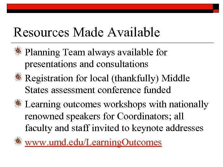 Resources Made Available Planning Team always available for presentations and consultations Registration for local