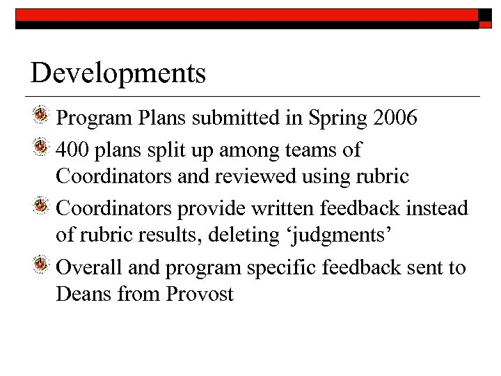 Developments Program Plans submitted in Spring 2006 400 plans split up among teams of