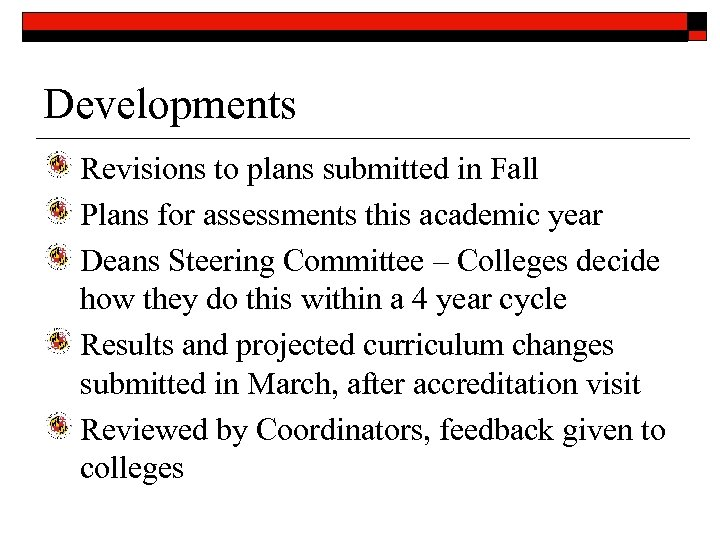 Developments Revisions to plans submitted in Fall Plans for assessments this academic year Deans