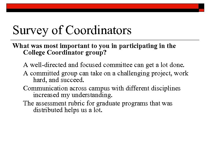Survey of Coordinators What was most important to you in participating in the College