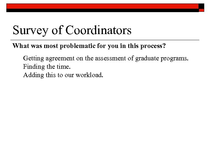 Survey of Coordinators What was most problematic for you in this process? Getting agreement