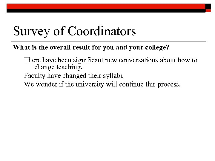Survey of Coordinators What is the overall result for you and your college? There