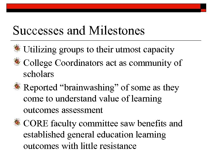 Successes and Milestones Utilizing groups to their utmost capacity College Coordinators act as community
