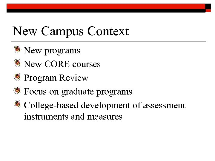 New Campus Context New programs New CORE courses Program Review Focus on graduate programs