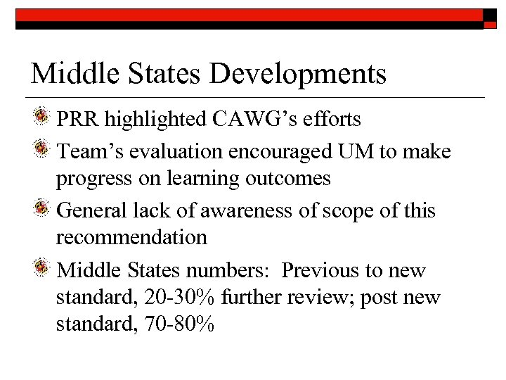 Middle States Developments PRR highlighted CAWG's efforts Team's evaluation encouraged UM to make progress