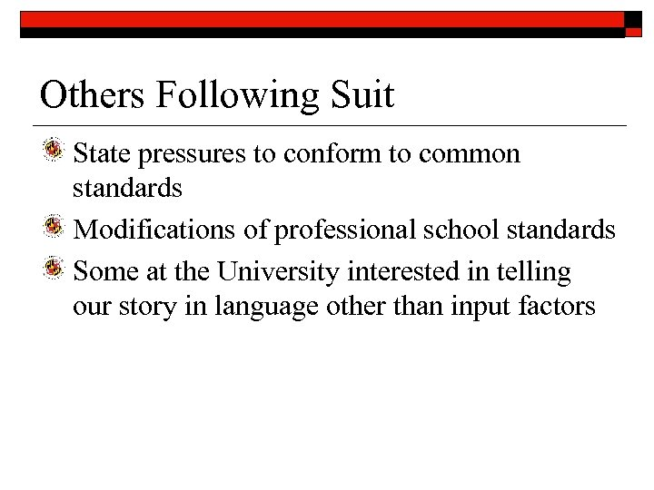 Others Following Suit State pressures to conform to common standards Modifications of professional school