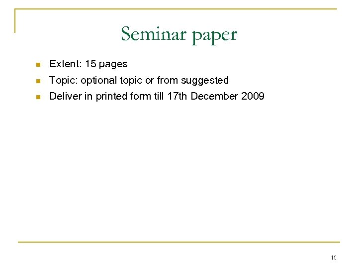 Seminar paper n Extent: 15 pages n Topic: optional topic or from suggested n