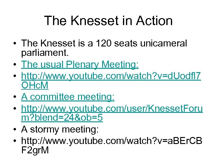 The Knesset in Action • The Knesset is a 120 seats unicameral parliament. •