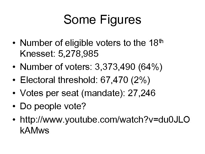 Some Figures • Number of eligible voters to the 18 th Knesset: 5, 278,