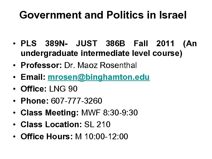 Government and Politics in Israel • PLS 389 N- JUST 386 B Fall 2011