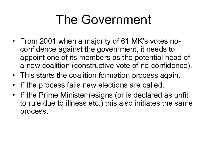 The Government • From 2001 when a majority of 61 MK's votes noconfidence against