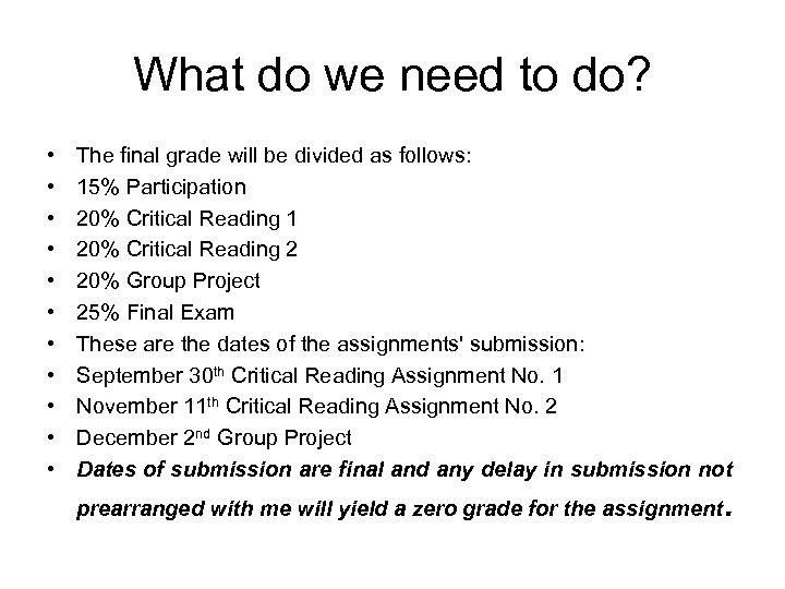 What do we need to do? • • • The final grade will be