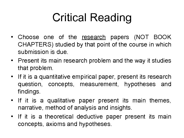 Critical Reading • Choose one of the research papers (NOT BOOK CHAPTERS) studied by