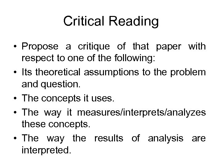 Critical Reading • Propose a critique of that paper with respect to one of