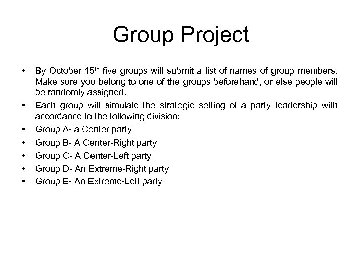 Group Project • • By October 15 th five groups will submit a list