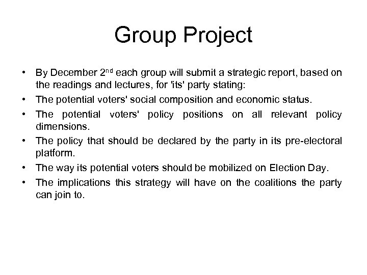 Group Project • By December 2 nd each group will submit a strategic report,