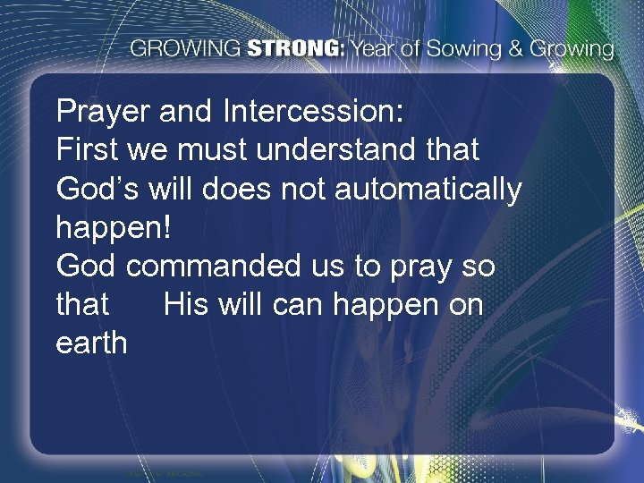 Prayer and Intercession: First we must understand that God's will does not automatically happen!