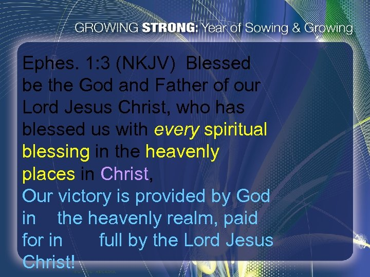 Ephes. 1: 3 (NKJV) Blessed be the God and Father of our Lord Jesus