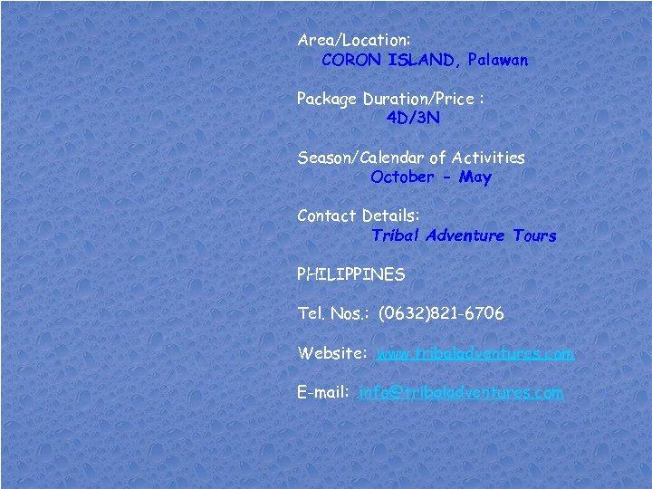 Area/Location: CORON ISLAND, Palawan Package Duration/Price : 4 D/3 N Season/Calendar of Activities October