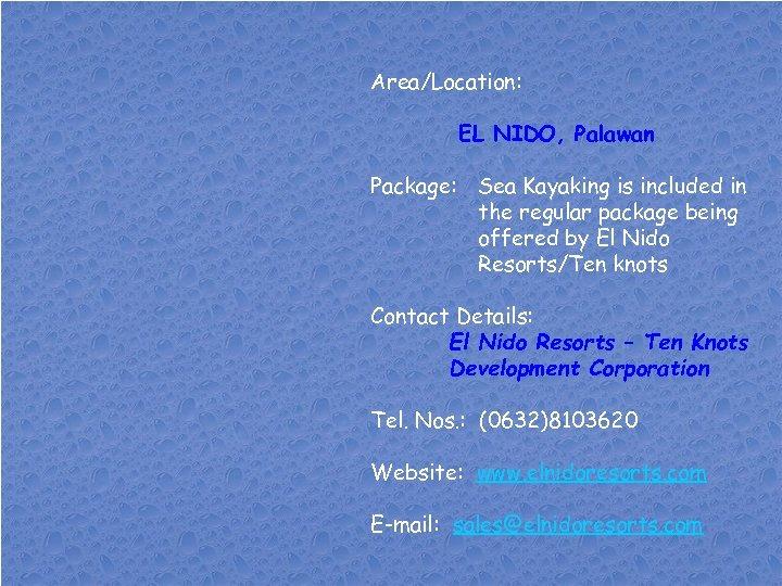 Area/Location: EL NIDO, Palawan Package: Sea Kayaking is included in the regular package being
