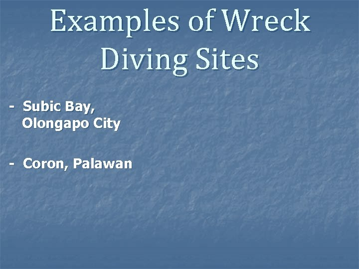 Examples of Wreck Diving Sites - Subic Bay, Olongapo City - Coron, Palawan