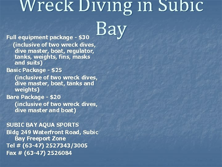 Wreck Diving in Subic Bay Full equipment package - $30 (inclusive of two wreck