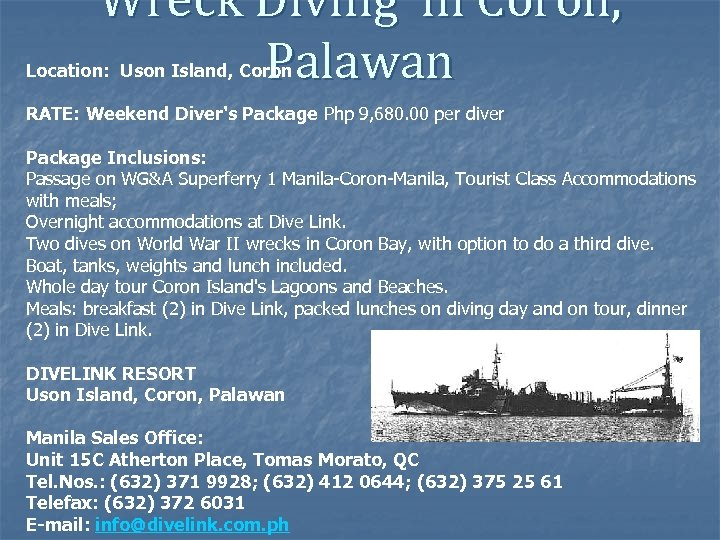 Wreck Diving in Coron, Palawan Location: Uson Island, Coron RATE: Weekend Diver's Package Php