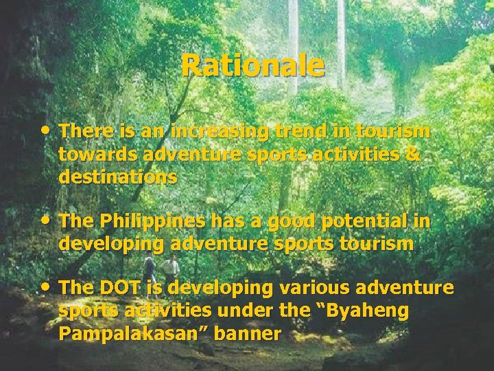 Rationale • There is an increasing trend in tourism towards adventure sports activities &