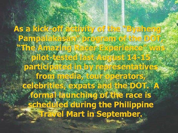 "As a kick-off activity of the ""Byaheng Pampalakasan"" program of the DOT, ""The Amazing"