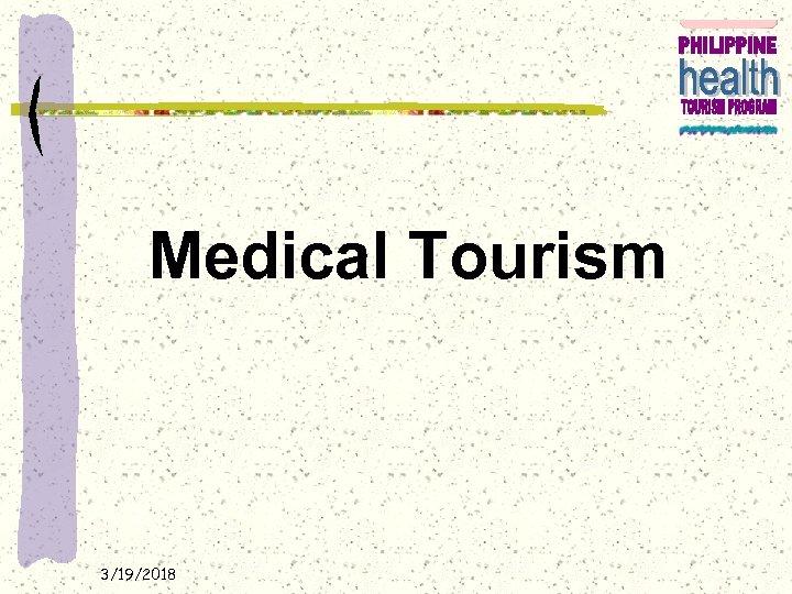 Medical Tourism 3/19/2018