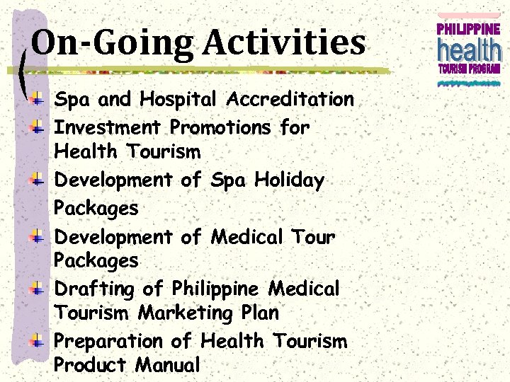 On-Going Activities Spa and Hospital Accreditation Investment Promotions for Health Tourism Development of Spa