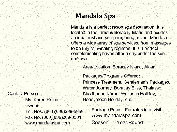 Mandala Spa Mandala is a perfect resort spa destination. It is located in the