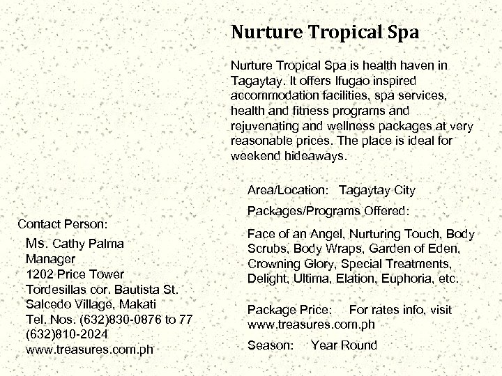 Nurture Tropical Spa is health haven in Tagaytay. It offers Ifugao inspired accommodation facilities,