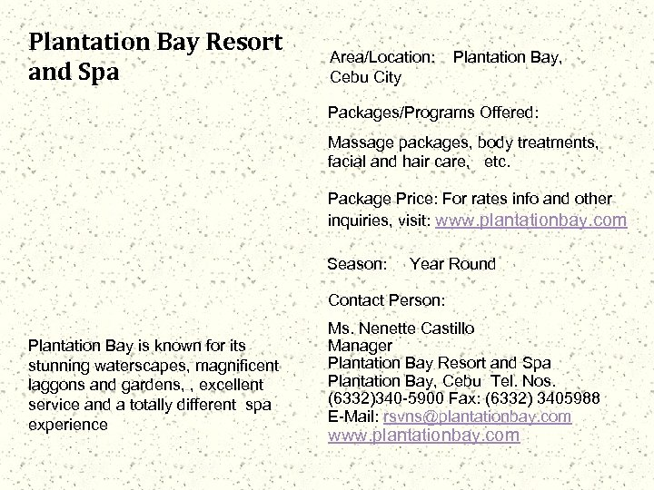 Plantation Bay Resort and Spa Area/Location: Cebu City Plantation Bay, Packages/Programs Offered: Massage packages,